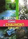 Jardinez comme à Chaumont-sur-Loire par Pigeat