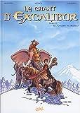 Le Chant d'Excalibur, tome 4 : La colère de Merlin