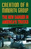 Creation of a Minority Group: The New Danger in America's Trucks