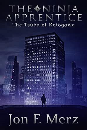 The Ninja Apprentice: The Tsuba of Kotogawa: Book 2 in The Ninja Apprentice Series