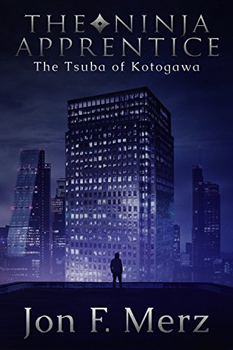 The Ninja Apprentice: The Tsuba of Kotogawa: Book 2 in The Ninja Apprentice Series