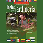 Ingles Para Jardineria (Texto Completo) [English for Landscaping]   Stacey Kammerman