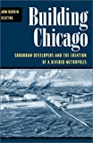 Building Chicago, Ann Durkin Keating, 0252070550