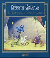 Le Dragon récalcitrant par Kenneth Grahame