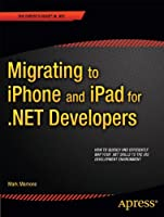 Migrating to iPhone and iPad for .NET Developers Front Cover