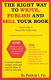 The Right Way to Write, Publish and Sell Your Book, Patricia L. Fry, 0977357600