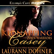 Kidnapping Casey: Zor Warriors Series, Book 2 | Laurann Dohner