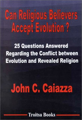 Download Can Religious Believers Accept Evolution?: 25 Questions Answered Regarding the Conflict Between Evolution and Revealed Religion ebook
