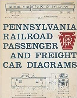 Pennsylvania Railroad Passenger and Freight Car Diagrams: Robert J