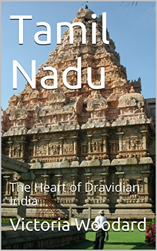 Tamil Nadu: The Heart of Dravidian India (Adventure Travel Book 6)