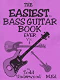 Easiest Ever Bass Guitar Book, Todd M. Underwood, 1892499010