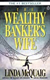 img - for The Wealthy Banker's Wife: The Assault on Equality in Canada book / textbook / text book