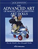 img - for The Advanced Art of Making and Marketing Art Dolls book / textbook / text book