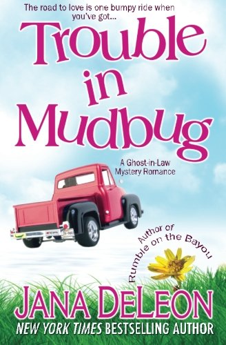 Trouble in Mudbug (Ghost-in-Law Series) (Volume 1)