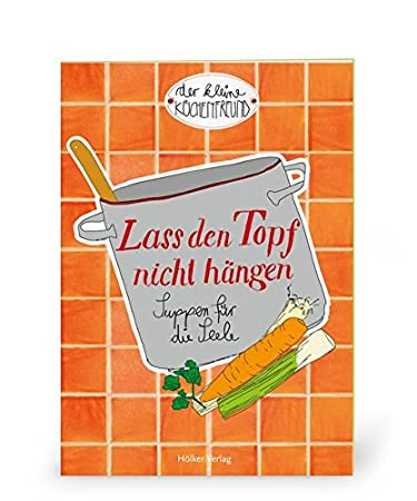 Coppenrath 851 Der kleine Küchenfreund: Lass den Topf nicht hängen ...