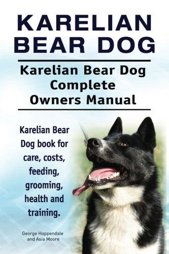 Karelian Bear Dog. Karelian Bear Dog Complete Owners Manual. Karelian Bear Dog book for care, costs, feeding, grooming, health and - Dog Karelian Bear