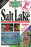 The Insiders' Guide to Salt Lake City, Kate Duffy and Bryan Larsen, 1573800503
