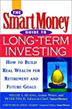 img - for The SmartMoney Guide to Long-Term Investing: How to Build Real Wealth for Retirement and Future Goals book / textbook / text book