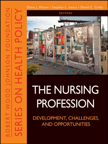 The Nursing Profession: Development, Challenges, and Opportunities (Public Health/Robert Wood Johnson Foundation Anthology) Pdf