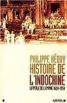 Histoire de l'Indochine. La perle de l'Empire, 1624-1954 par Héduy