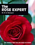 The Rose Expert: The world's best-selling book on roses
