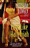 Love Like Hallelujah, Lutishia Lovely, 0758217544