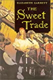 The Sweet Trade, Elizabeth Garrett, 0312875185