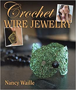 Crochet Wire Jewelry Nancy Waille 9780811710541 Amazoncom Books