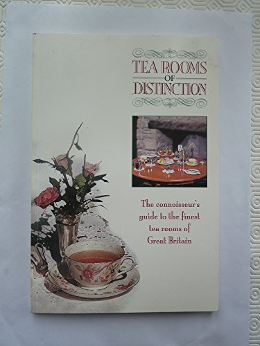 (Tea Rooms of Distinction - The Connoisseurs Guide to the Finest Tea Rooms of Great Britain)