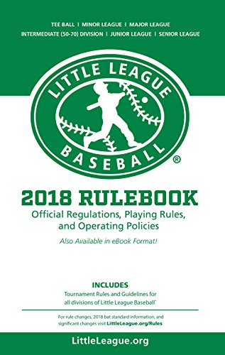 2018 Little League® Baseball Official Regulations, Playing Rules, and Operating Policies:: Tournament Rules and Guidelines for All Divisions of Little League® Baseball