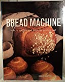 img - for Bread Machine: How to Prepare the Perfect Loaf book / textbook / text book