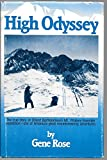 img - for High Odyssey: The First Solo Winter Assault of Mount Whitney and the Muir Trail Area, from the Diary of Orland Bartholomew and Photographs Taken by Him [Illustrated] book / textbook / text book