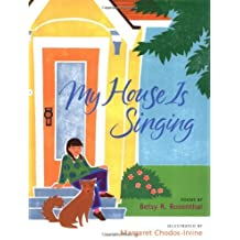 My House Is Singing by Rosenthal Betsy R. (2004-04-01) Hardcover
