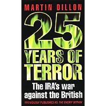 25 Years of Terror: IRA's War Against the British