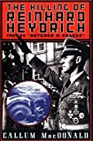 The Killing of Reinhard Heydrich: The SS 'Butcher of Prague'