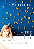 img - for The Facts of Life: And Other Lessons My Father Taught Me book / textbook / text book