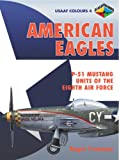 American Eagles, Vol. 4: P-51 Mustang Units of the Eigth Air Force