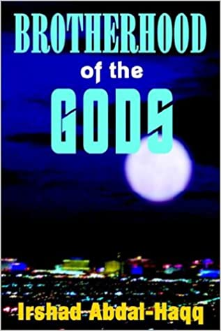 Brotherhood Of The Gods Paperback August 5 2002 By Irshad Abdal Haqq