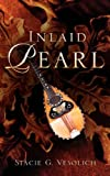 Inlaid Pearl, Stacie Vesolich, 1597810665