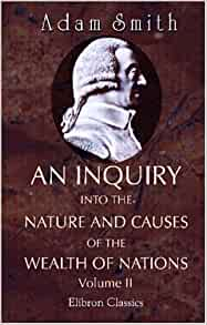 adam smith an inquiry into the An inquiry into the nature and causes of the wealth of nations, volume 1 by adam smith r h campbell a s skinner and a great selection of similar used, new and.