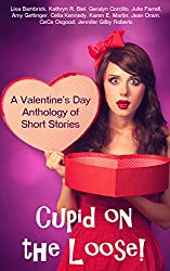 Cupid on the Loose!: A Valentine's Day Anthology of Short Stories (English Edition)