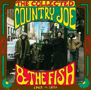 (The Collected Country Joe and the Fish)