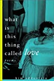What Is This Thing Called Love?, Kim Addonizio, 0393057267