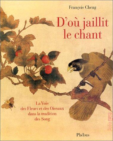D'o jaillit le chant: la voie des oiseaux et des fleurs dans la tradition des Song