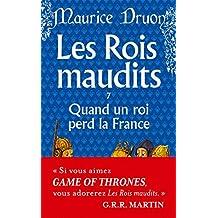 ROIS MAUDITS (LES) T.07 : QUAND UN ROI PERD LA FRANCE