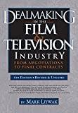 img - for Dealmaking in the Film & Television Industry, 4th edition: From Negotiations to Final Contracts book / textbook / text book