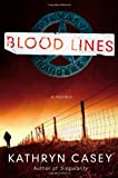 Blood Lines, Kathryn Casey, 031237951X