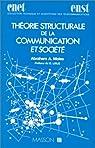 Théorie structurale de la communication et société par Moles