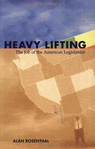 Heavy Lifting: the Job Of the American Legislature