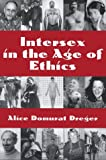 Intersex in the Age of Ethics, Alice Domurat Dreger, 1555721001